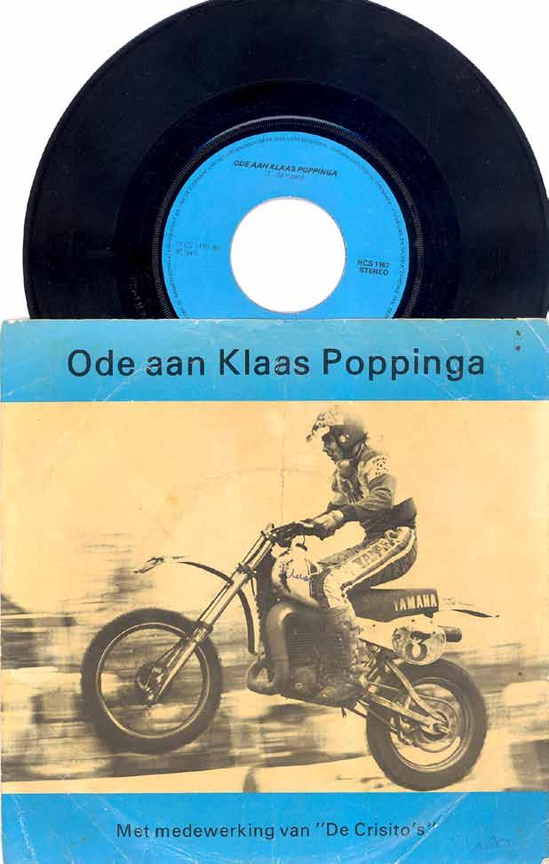 Klaas Poppinga is één van de weinige crossers waarvoor een grammofoonplaatje werd gemaakt. Door de Crisito's!